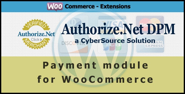 Authorize.net DPM Payment Gateway for WooCommerce - CodeCanyon Item for Sale