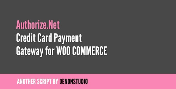 Authorize.net Credit Card Gateway for WooCommerce - CodeCanyon Item for Sale