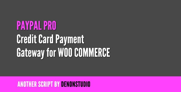 PayPal Pro Credit Card gateway for WooCommerce  - CodeCanyon Item for Sale
