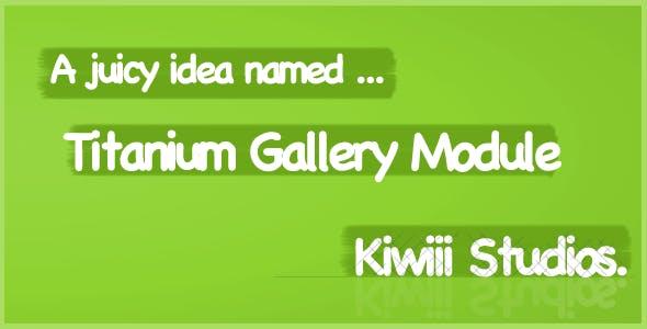 Titanium : Gallery Module
