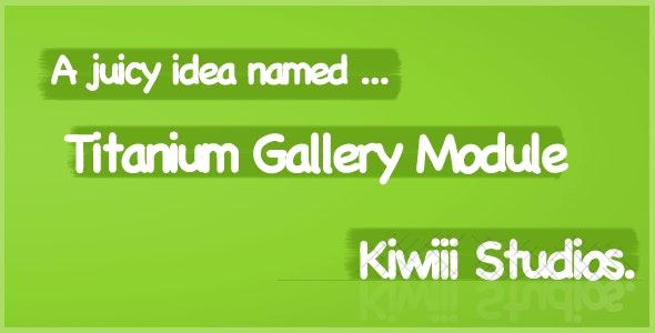 Titanium : Gallery Module - CodeCanyon Item for Sale