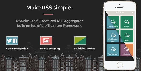 RSSPlus - Titanium Full App - CodeCanyon Item for Sale